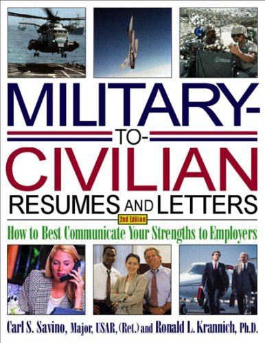 Military-To-Civilian Resumes and Letters: How to Best Communicate Your Strengths to Employers 9781570232671