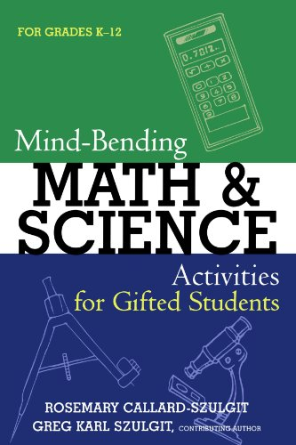 Mind-Bending Math and Science Activities for Gifted Students (Grades K-12) 9781578863174