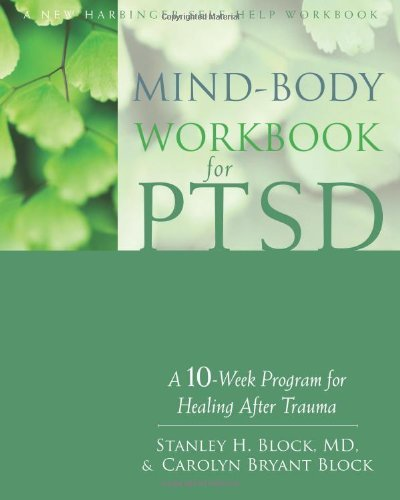 Mind-Body Workbook for PTSD: A 10-Week Program for Healing After Trauma 9781572249233