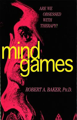 Mind Games: Are We Obsessed with Therapy? 9781573920711