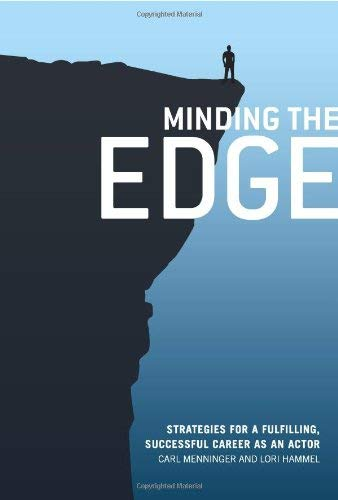 Minding the Edge: Strategies for a Fulfilling, Successful Career as an Actor