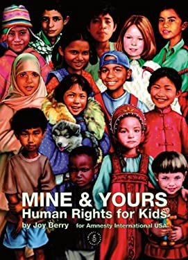 Mine & Yours: Human Rights for Kids 9781576872604