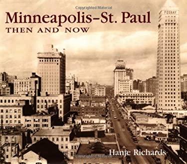 Minneapolis-St. Paul Then & Now 9781571456878