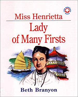 Miss Henrietta: Lady of Many Firsts 9781577360131