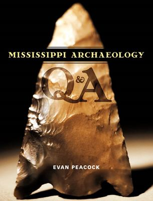 Mississippi Archaeology Q & A 9781578067671