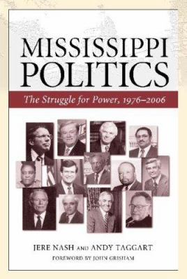Mississippi Politics: The Struggle for Power, 1976-2006 9781578069071