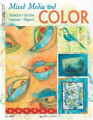 Mixed Media and Color: Fabrics, Quilts, Canvas, Papers 9781574216639