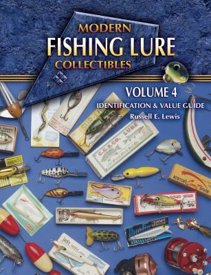 Modern Fishing Lure Collectibles: Identification & Value Guide 9781574324716