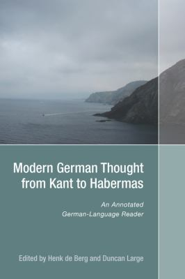 Modern German Thought from Kant to Habermas: An Annotated German-Language Reader 9781571133540