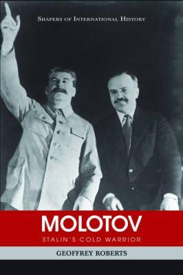 Molotov: Stalin's Cold Warrior 9781574889451