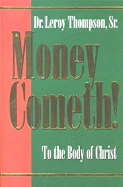 Money Cometh: To the Body of Christ 9781577941866