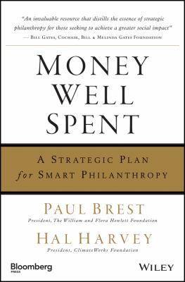 Money Well Spent: A Strategic Guide to Smart Philanthropy 9781576603123
