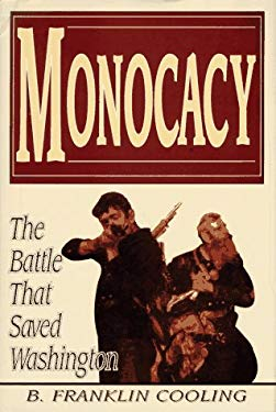 Monocacy: The Battle That Saved Washington 9781572490321