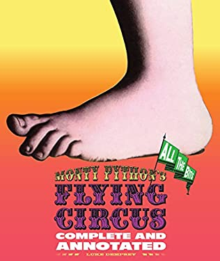 Monty Python S Flying Circus: Complete and Annotated...All the Bits 9781579129132