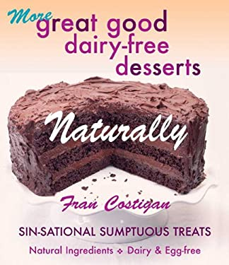More Great Good Dairy-Free Desserts Naturally: Sin-Sational Sumptuous Treats 9781570671838