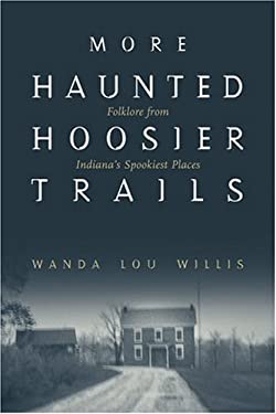 More Haunted Hoosier Trails 9781578601820