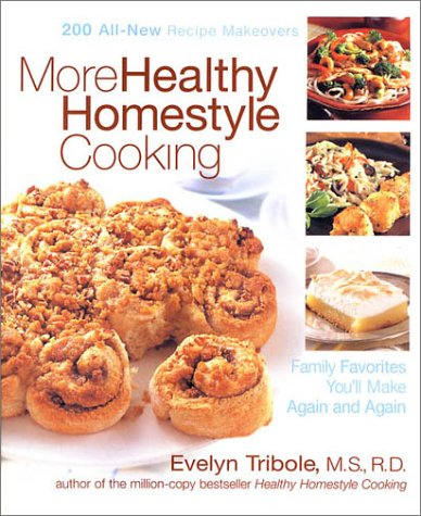 More Healthy Homestyle Cooking: Family Favorites You'll Make Again and Again 9781579546632