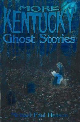 More Kentucky Ghost Stories 9781570720444