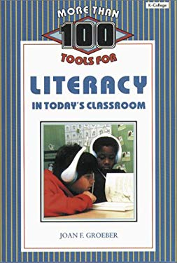 More Than 100 Tools for Literacy in Today's Classroom 9781575171432