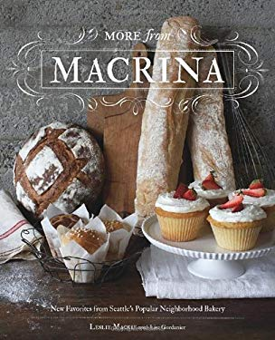 More from Macrina: New Favorites from Seattle's Popular Neighborhood Bakery 9781570617799