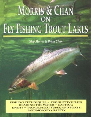 Morris & Chan on Fly Fishing Trout Lakes 9781571881816