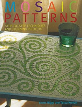 Mosaic Patterns: Step-By-Step Techniques and Stunning Projects 9781570763533