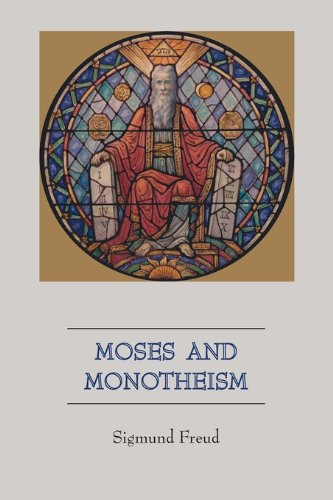 Moses and Monotheism 9781578989379
