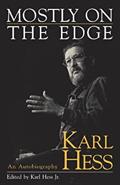 Mostly on the Edge: Karl Hess, an Autobiography 9781573926874
