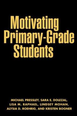 Motivating Primary-Grade Students 9781572309159
