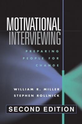 Motivational Interviewing, Second Edition: Preparing People for Change 9781572305632