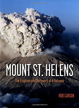 Mount St Helens: The Eruption and Recovery of a Volcano 9781570612480