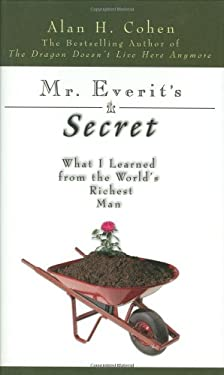 Mr. Everit's Secret: What I Learned from the World's Richest Man 9781571744166