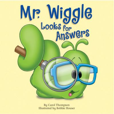 Mr. Wiggle Looks for Answers 9781577686156