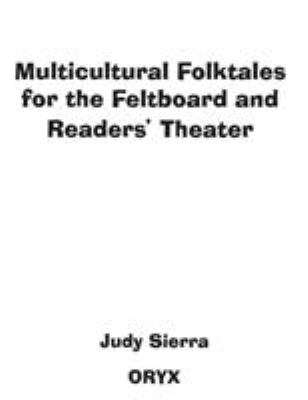 Multicultural Folktales for the Feltboard and Readers' Theater 9781573560030