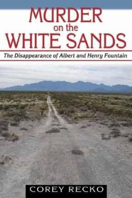 Murder on the White Sands: The Disappearance of Albert and Henry Fountain 9781574412246