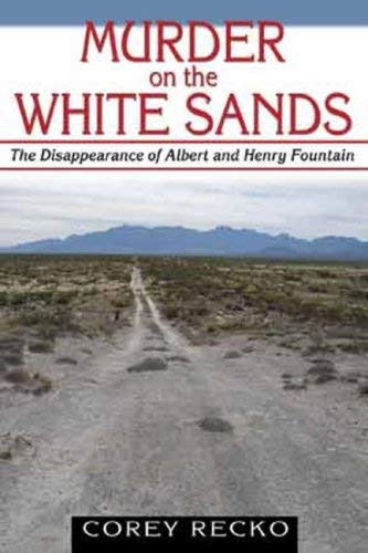 Murder on the White Sands: The Disappearance of Albert and Henry Fountain 9781574412543