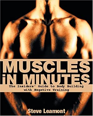 Muscles in Minutes: The Insiders' Guide to Body Building with Negative Training