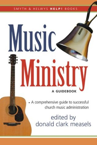 Music Ministry: A Guidebook 9781573124140