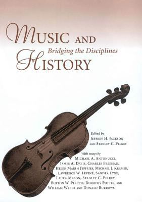 Music and History: Bridging the Disciplines 9781578067626