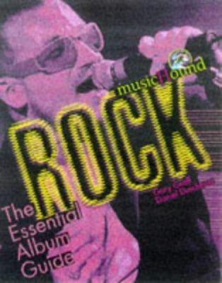 Rock : The Essential Album Guide