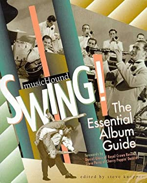 Musichound Swing!: The Essential Album Guide [With Rounder Records CD] 9781578590919