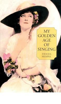 My Golden Age of Singing 9781574670363