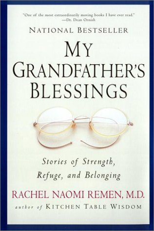 My Grandfather's Blessings: Stories of Strength, Refuge, and Belonging 9781573228565