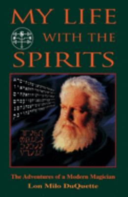 My Life with the Spirits: The Adventures of a Modern Magician 9781578631209