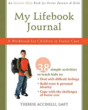 My Lifebook Journal: A Workbook for Children in Foster Care 9781572246331