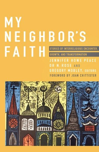 My Neighbor's Faith: Stories of Interreligious Encounter, Growth, and Transformation 9781570759581