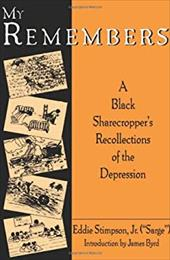My Remembers: A Black Sharecropper's Recollections of the Depression
