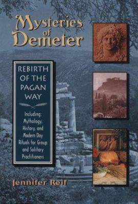 Mysteries of Demeter: Rebirth of the Pagan Way 9781578631339