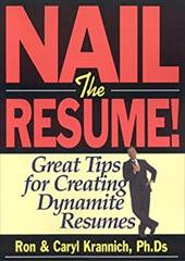 Nail the Resume!: Great Tips for Creating Dynamite Resumes 7047865