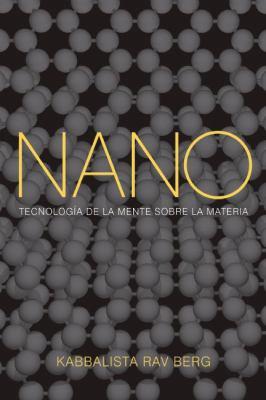 Nano: Tecnologia de la Mente Sobre la Materia 9781571896315